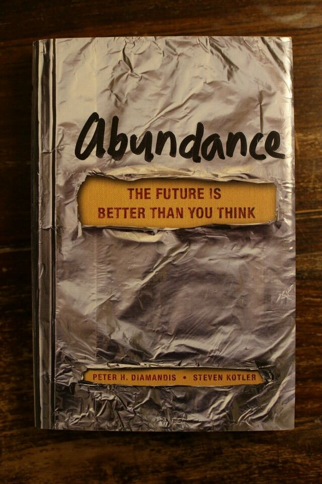 Abundance, The Future Is Better Than You Think