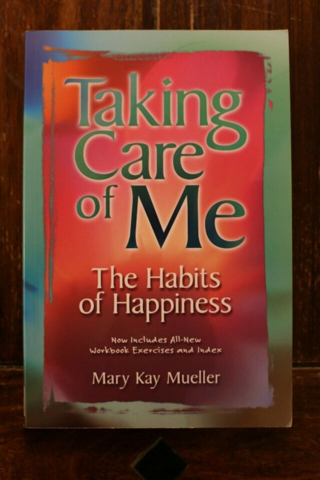 Taking Care Of Me - The Habits Of Happiness