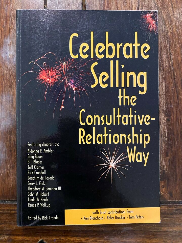 Celebrate Selling: the Consultative Relationship - Rick Crandall